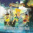 Disney Fairies: The Pirate Fairy: Adventure…
