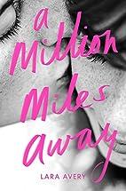 A Million Miles Away by Lara Avery