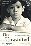 Nguyen, Kien: The Unwanted: A Memoir of Childhood