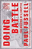 Fussell, Paul: Doing Battle: The Making of a Skeptic