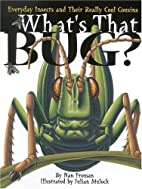 What's That Bug? : Everyday Insects and…