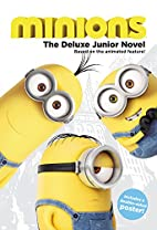 Minions: The Deluxe Junior Novel by Sadie…