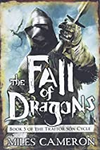 The Fall of Dragons by Miles Cameron