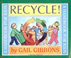 Recycle!: A Handbook for Kids by Gail…