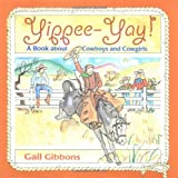 Gibbons, Gail: Yippee-Yay!: A Book About Cowboys and Cowgirls