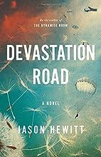 Devastation Road by Jason Hewitt