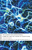 Gribbin, John: The Search for Superstrings, Symmetry, and the Theory of Everything