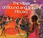 The Village of Round and Square Houses by…