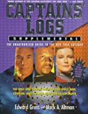 Altman, Mark A.: Captains' Logs Supplemental: The Unauthorized Guide to the New Trek Voyages