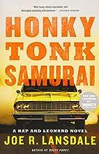 Honky Tonk Samurai (Hap and Leonard) by Joe…