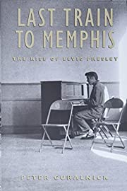 Last Train to Memphis: The Rise of Elvis…