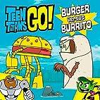 Teen Titans Go! (TM): Burger versus Burrito…