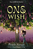 One Wish (13 Treasures Trilogy) by Michelle…