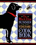 Hall, Joseph: The Black Dog Summer on the Vineyard Cookbook