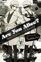 Are You Alice?, Vol. 9 by Ikumi Katagiri