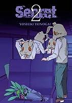Secret, Volume 2 by Yoshiki Tonogai