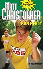 Run For it by Matt Christopher