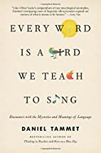 Every Word is a Bird We Teach to Sing:…