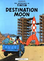 Destination Moon (The Adventures of Tintin)…