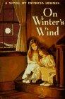 Hermes, Patricia: On Winter's Wind: A Novel