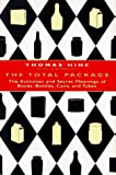 Hine, Thomas: The Total Package: The Evolution and Secret Meanings of Boxes, Bottles, Cans, and Tubes