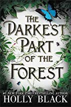 The darkest part of the forest by Holly…