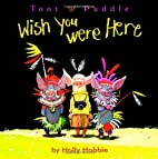 Toot & Puddle: Wish You Were Here by Holly…