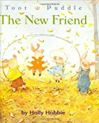 Toot & Puddle: The New Friend by Holly…