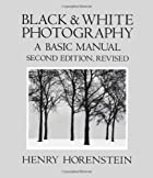 Black and White Photography: A Basic Manual…