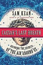 Caesar's Last Breath: Decoding the Secrets…