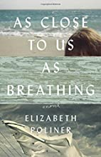 As Close to Us as Breathing: A Novel by…