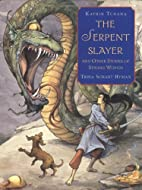 The Serpent Slayer: and Other Stories of…