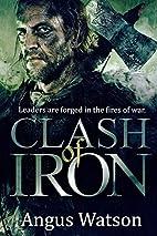 Clash of Iron by Angus Watson