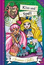 Ever After High: Kiss and Spell (A School…