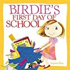 Birdie's First Day of School by Sujean…