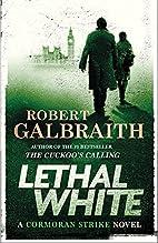 Lethal White (A Cormoran Strike Novel) by…