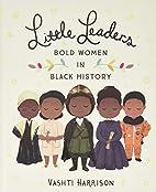 Little Leaders: Bold Women in Black History…