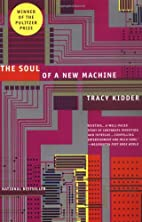 The Soul Of A New Machine by Tracy Kidder