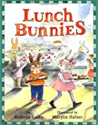 Lunch Bunnies by Kathryn Lasky
