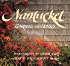 Nantucket: Gardens and Houses by Taylor…