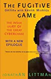 Littman, Jonathan: The Fugitive Game: Online With Kevin Mitnick