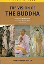 The Vision of the Buddha by Tom Lowenstein