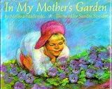 Madenski, Melissa: In My Mother's Garden