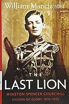 The Last Lion: Winston Spencer Churchill,…