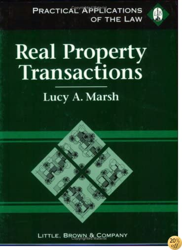 Real Property Transactions: Practical Applications of the Law