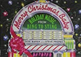 Marsh, Dave: Merry Christmas, Baby: Holiday Music From Bing To Sting