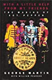 Martin, George: With a Little Help from My Friends: The Making of Sgt. Pepper