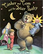 Tinker and Tom and the Star Baby by David…