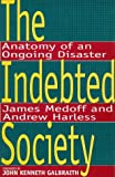 Medoff, James L.: The Indebted Society: Anatomy of an Ongoing Disaster