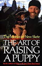 The Art of Raising a Puppy by The Monks of…